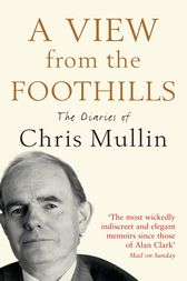 A View From The Foothills by Chris Mullin