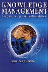 Knowledge Management: Analysis, Design and Implementation by D. S. Cheema
