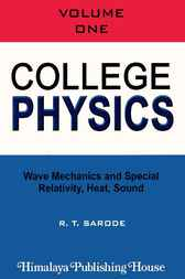 College Physics, 1: Wave Mechanics and Special Relativity, Heat, Sound by R.T. Sarode