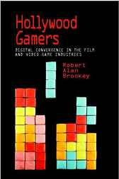Hollywood Gamers by Robert Alan Brookey