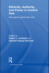 Ethnicity, Authority, and Power in Central Asia by Robert L. Canfield