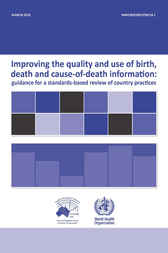Improving the Quality and Use of Birth, Death & Cause-of-death Information by World Health Organization