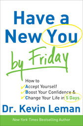 Have a New You by Friday by Dr. Kevin Leman