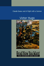 Claude Gueux and A Fight with a Cannon by Victor Hugo