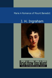 Marie: A Romance of Mount Benedict