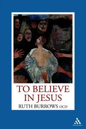 To Believe in Jesus by Ruth Burrows OCD