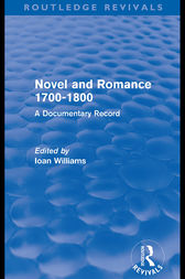 Novel and Romance 1700-1800 (Routledge Revivals) by Ioan Williams