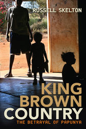 King Brown Country: The betrayal of Papunya