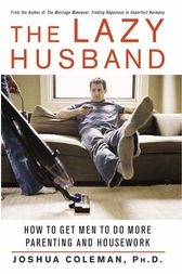 The Lazy Husband by Joshua Coleman
