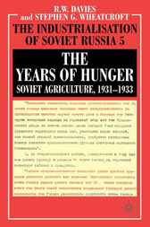 The Industrialisation of Soviet Russia Volume 5: The Years of Hunger by R. W. Davies