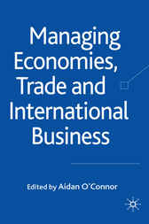 Managing Economies, Trade and International Business by Aidan O'Connor