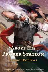 Above His Proper Station by Lawrence Watt-Evans