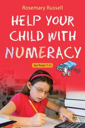 Help Your Child With Numeracy Ages 7-11 by Rosemary Russell
