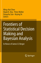 Frontiers of Statistical Decision Making and Bayesian Analysis by Ming-Hui Chen