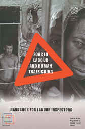Forced Labour and Human Trafficking by Beate Andrees