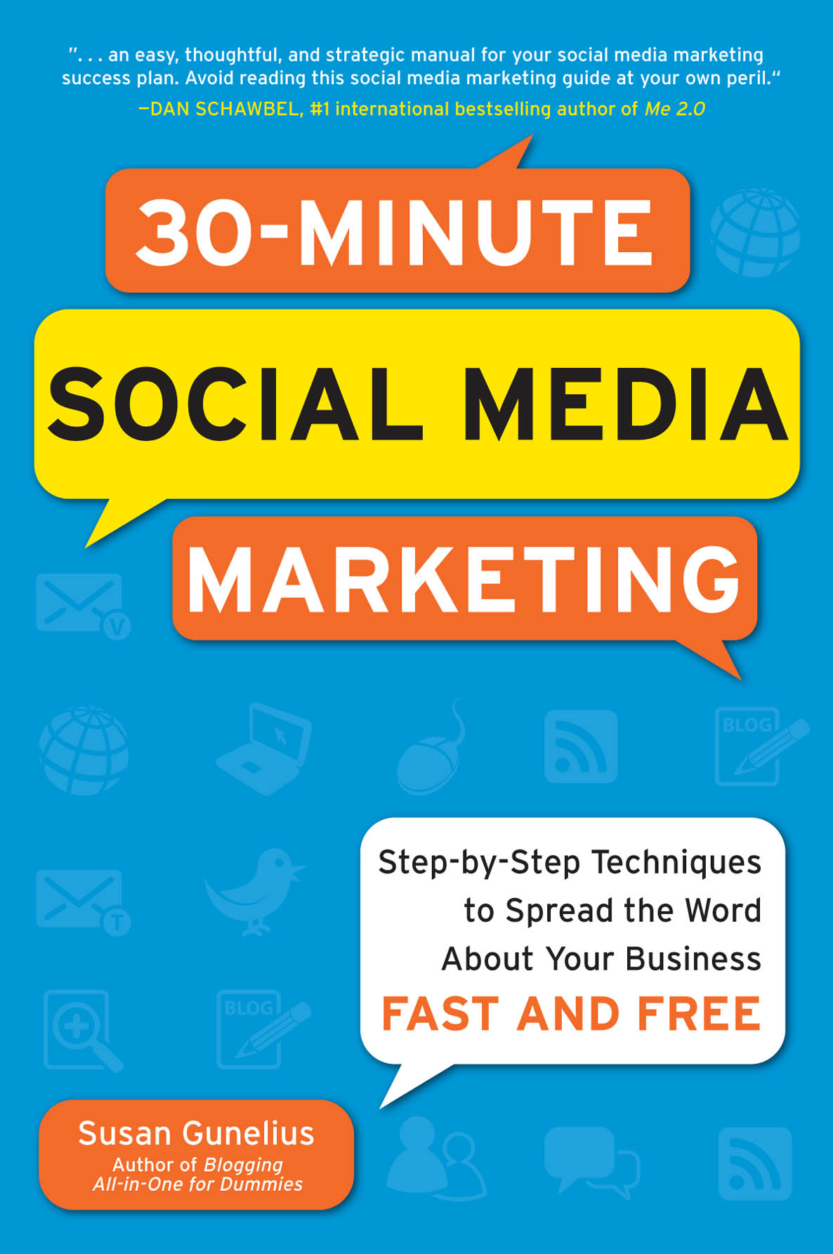Download Ebook 30-Minute Social Media Marketing: Step-by-step Techniques to Spread the Word About Your Business by Susan Gunelius Pdf