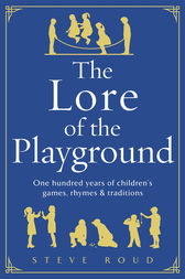 The Lore of the Playground by Steve Roud