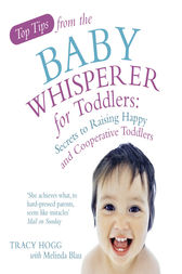 Top Tips from the Baby Whisperer for Toddlers by Melinda Blau