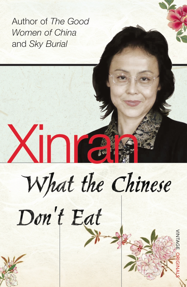 Download Ebook What the Chinese Don't Eat by Xinran Pdf