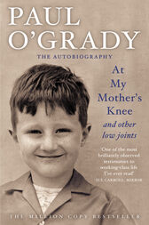 At My Mother's Knee... by Paul O'Grady