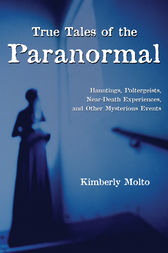 True Tales of the Paranormal by Kimberly Molto