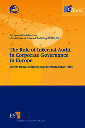 The Role of Internal Audit in Corporate Governance in Europe by European Confederation of Institutes of Internal Auditing (ECIIA);  Bernd Schartmann