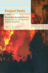 Project Vesta: Fire in Dry Eucalypt Forest by JS Gould