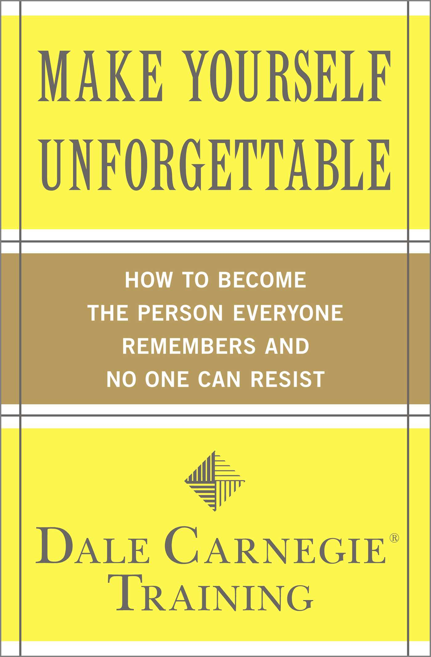 Download Ebook Make Yourself Unforgettable by Dale Carnegie Training Pdf