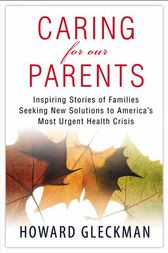 Caring for Our Parents by Howard Gleckman
