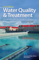Water Quality & Treatment: A Handbook on Drinking Water by American Water Works Association;  James K. Edzwald