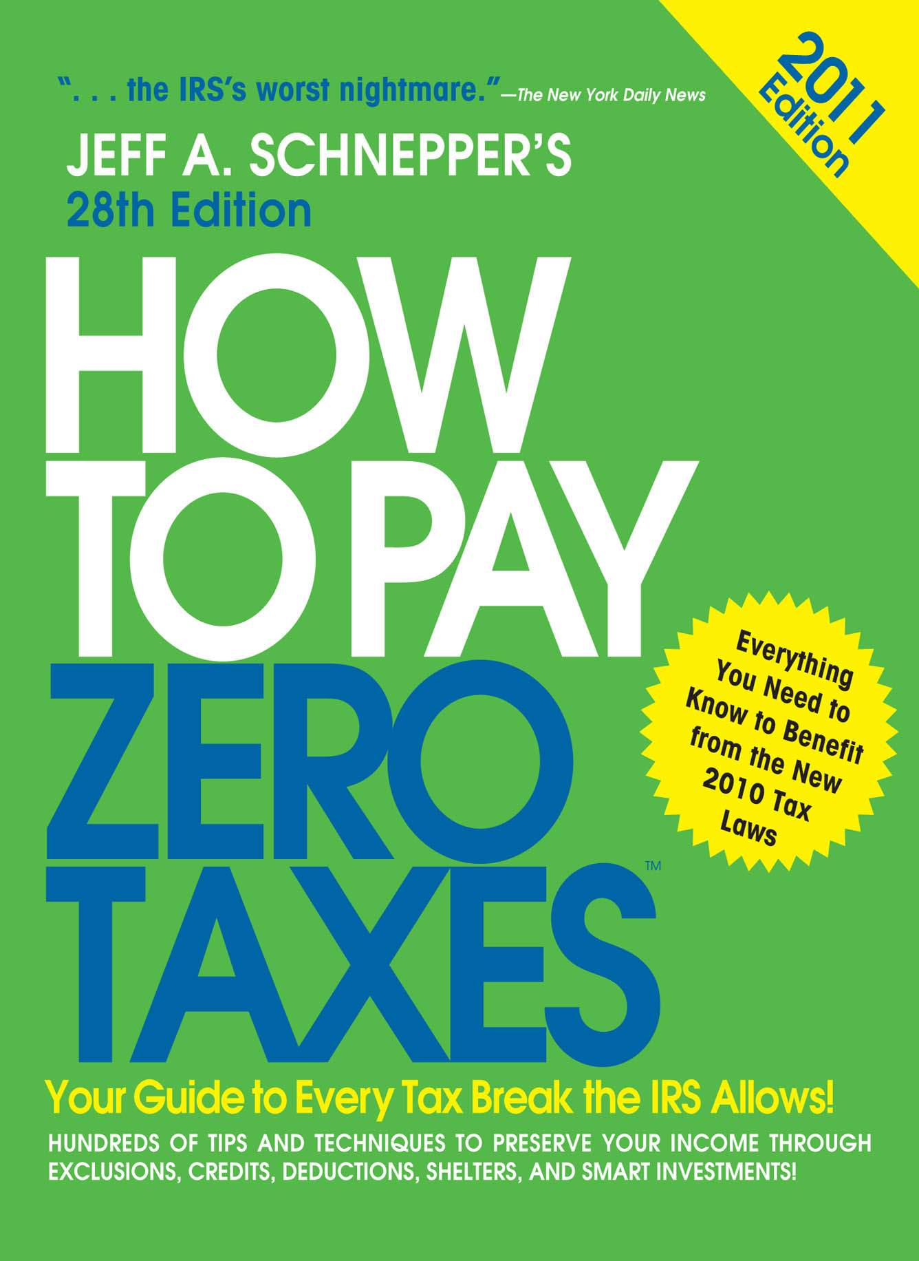 Download Ebook How to Pay Zero Taxes 2011: Your Guide to Every Tax Break the IRS Allows! by Jeff A. Schnepper Pdf