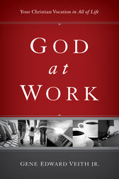 God at Work: Your Christian Vocation in All of Life