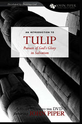 TULIP (A Study Guide to the DVD Featuring John Piper) by John Piper
