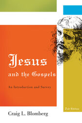 Jesus and the Gospels by Craig L. Blomberg