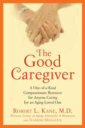 The Good Caregiver by Robert L. Kane