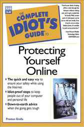 The Complete Idiot's Guide to Protecting Yourself Online by Preston Gralla