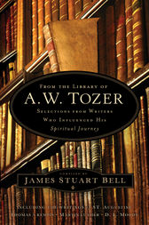 From the Library of A. W. Tozer by James Stuart Bell