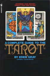The Complete Guide to the Tarot by Eden Gray