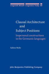Clausal Architecture and Subject Positions by Sabine Mohr