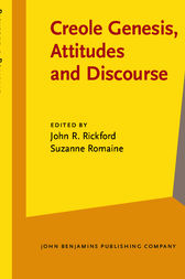 Creole Genesis, Attitudes and Discourse by John R. Rickford