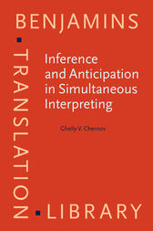 Inference and Anticipation in Simultaneous Interpreting by Ghelly V. Chernov