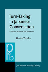 Turn-Taking in Japanese Conversation by Hiroko Tanaka