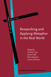 Researching and Applying Metaphor in the Real World by Graham Low