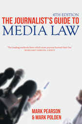 The Journalist's Guide to Media Law by Mark Pearson