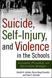 Suicide, Self-Injury, and Violence in the Schools by Gerald A. Juhnke