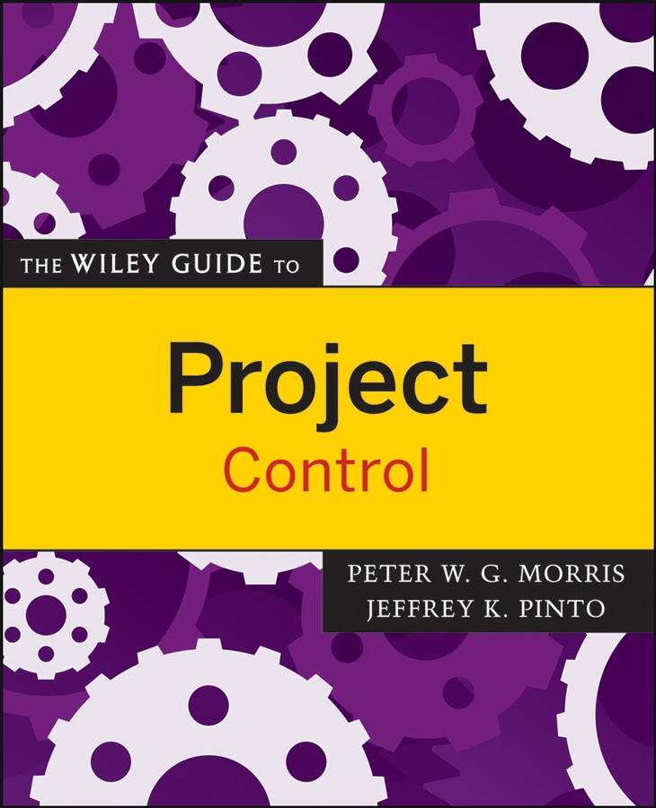 Download Ebook The Wiley Guide to Project Control. by Peter Morris Pdf