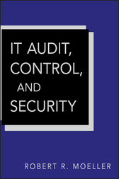 IT Audit, Control, and Security by Robert R. Moeller