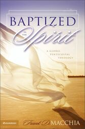 Baptized in the Spirit by Frank D. Macchia