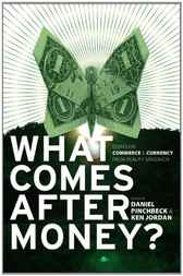 What Comes After Money? by Ken Jordan