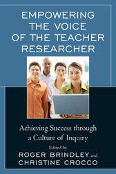 Empowering the Voice of the Teacher Researcher by Roger Neilson Brindley